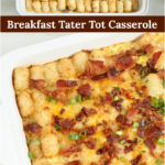 breakfast tater tot casserole topped with crisp bacon pieces, melted cheese, and green onion slices