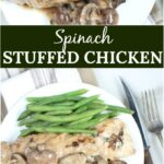 Spinach stuffed chicken with mushrooms and cream sauce